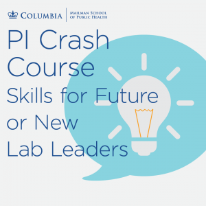 PI Crash Course: Skills for Future or New Lab Leaders